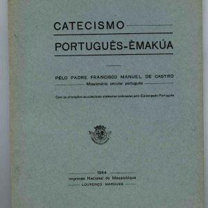 Catecismo Português- Èmakúa,  padre Francisco Manuel de Castro, 1944