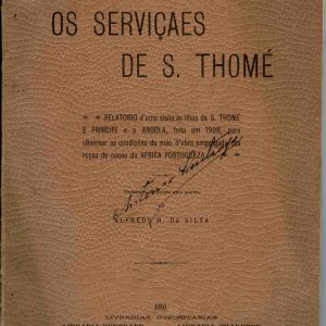 Os Serviçaes de S. Tomé, 1910, 128 pág